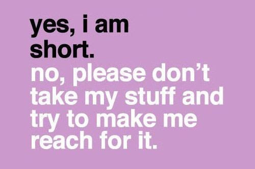 Quotes About Shortness In Height 21 Quotes