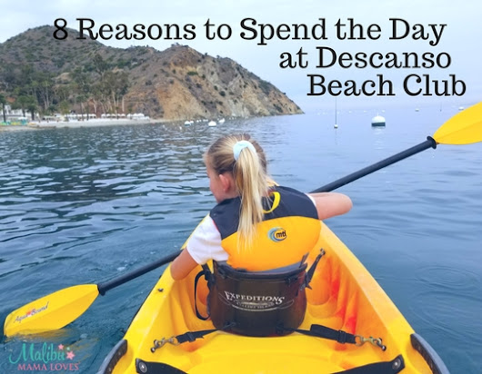 8 Reasons to Spend the Day at Descanso Beach Club on Catalina Island - MALIBU MAMA LOVES