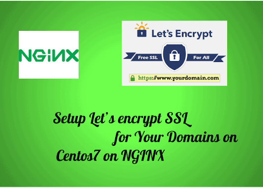Setup Let's encrypt SSL for Your Domains on Centos7 on NGINX - WP Doze