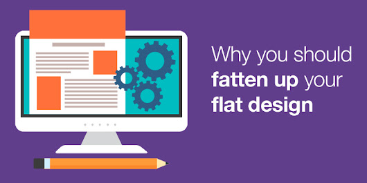 Why You Should Fatten Up Your Flat Design