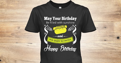 Sunshine Happy Birthday T-Shirt Check Out: https://teespring.com/sunshine-happy-birthday  #sunshine ...