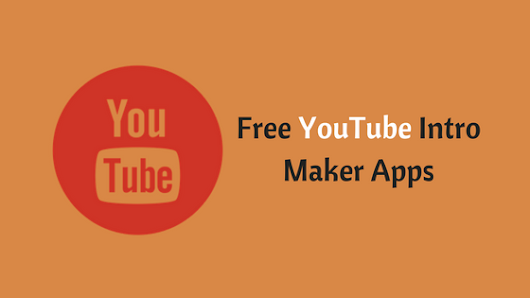 Best Free YouTube Intro Maker Apps for iPhone and Android 2017 | Tech Tip Trick