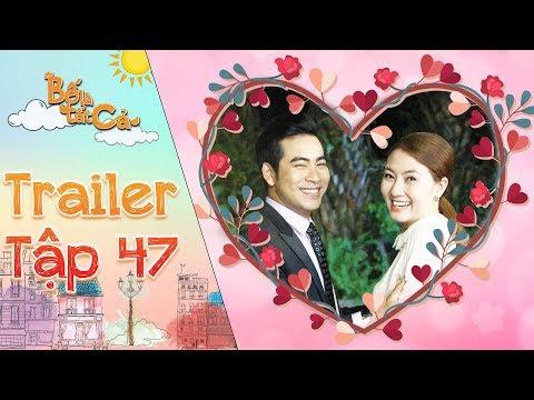 Bố là tất cả   trailer tập 47: Minh Thảo bỗng mở lòng với Hoàng Khang sau chuỗi ngày cố gắng cưa cẩm