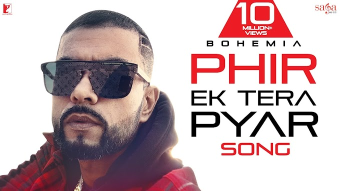 Phir Ek Tera Pyar,Bohemia | Ft | Devika Lyrics in English
