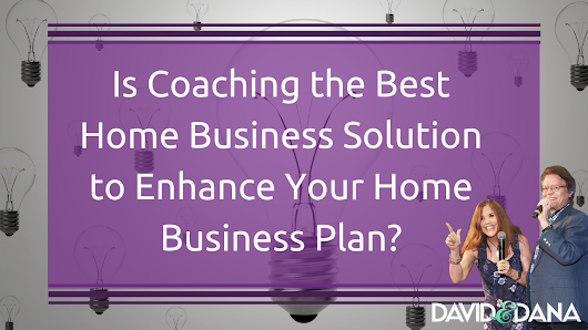 Is Coaching the Best Solution to Enhance Your Home Business Plan?