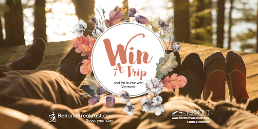Enter to win a Vermont B&B Getaway!