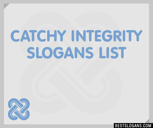 30 Catchy Integrity Slogans List Taglines Phrases Names 2019