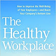 The Healthy Workplace: How to Improve the Well-Being of Your Employees---and Boost Your Company's Bottom Line: Leigh Stringer: 9780814437438: Amazon.com: Books