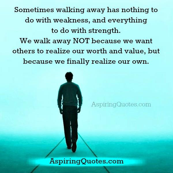 Walking Away Quotes Tirevifontanacountryinncom