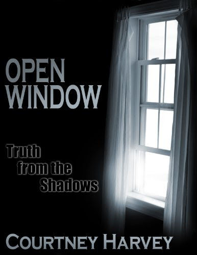 Open Window: Truth from the Shadows (The Open Window Series) by Courtney Harvey
