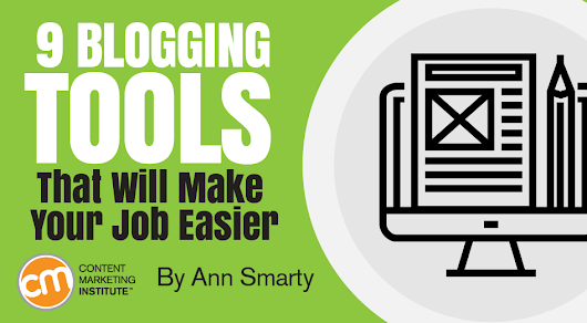 9 Blogging Tools: Making Your Job Easier