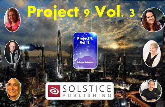 Announcing 2 New Sci Fi Anthologies: Project 9, Volumes 3 and 4