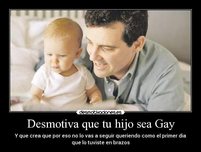 Desmotiva Que Tu Hijo Sea Gay Desmotivaciones