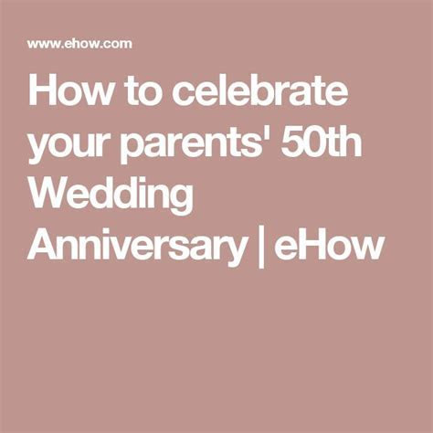 How to celebrate your parents' 50th Wedding Anniversary