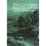 Selected Songs for Solo Voice and Piano - (Dover Song Collections) by Robert Schumann (Paperback)