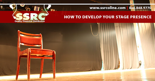 How To Develop Your Stage Presence – SSRC Online