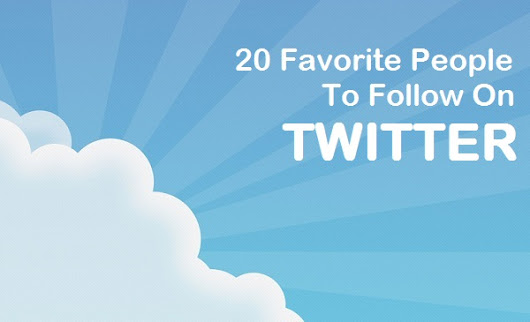 20 Top People On Twitter To Follow – February