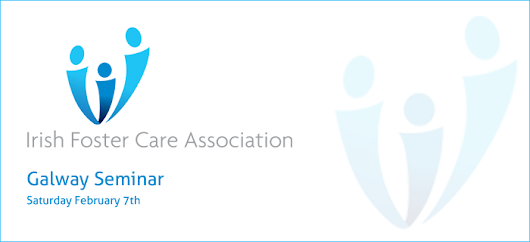 Irish Foster Care Association Regional Seminar - Galway | Five Rivers Fostering Care Ireland
