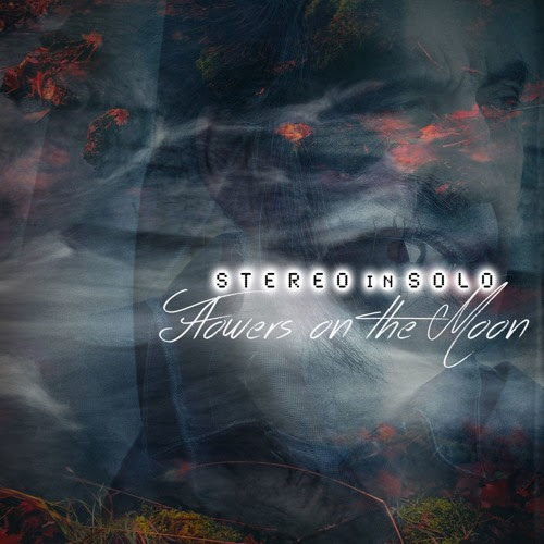 STEREO In SOLO - Flowers On The Moon by S T E R E O i n S O L O