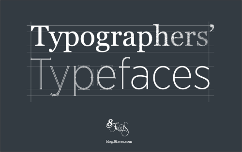 Typographer's typefaces The 25 most admired... | Type Worship