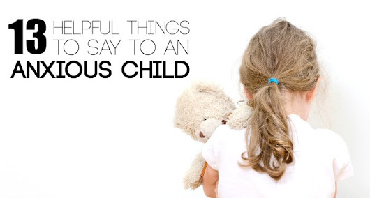 13 Helpful Phrases You Can Say to Calm an Anxious Child - Lemon Lime Adventures