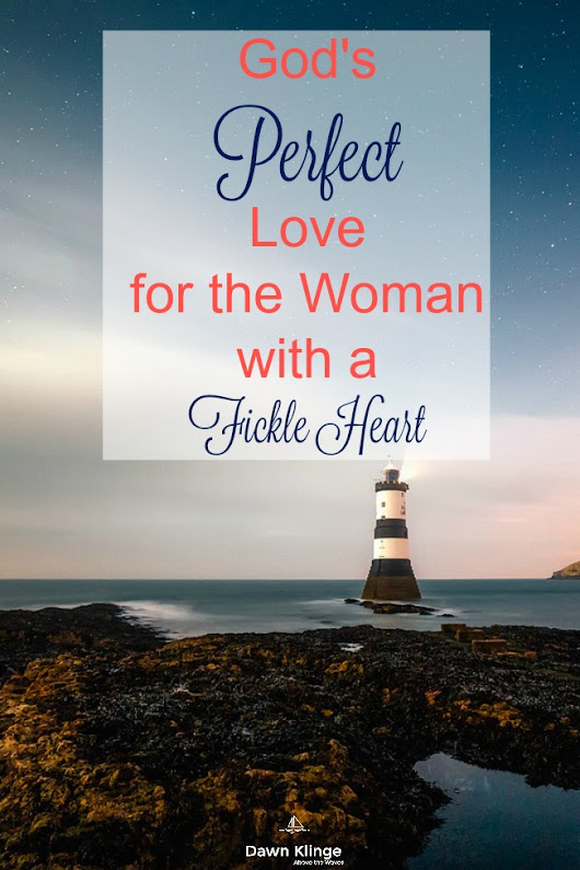 God's Perfect Love for the Woman with a Fickle Heart