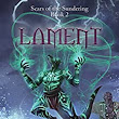 Amazon.com: Lament (Scars of the Sundering Book 2) eBook: Hans Cummings: Kindle Store