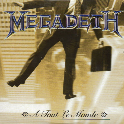 "Song of the Day: ""A Tout Le Monde"" by Megadeth"