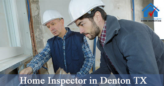 Importance of Home Inspector in Denton TX | Inspection