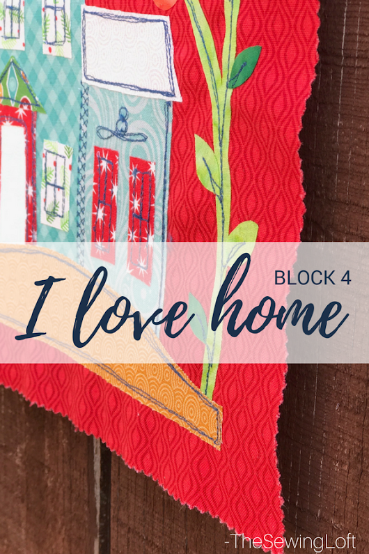 Block 4 | I Love Home Quilt Sew Along - The Sewing Loft