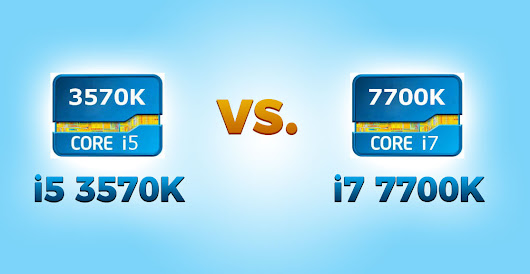 i5 3570K vs i7 7700K | Intel Core CPU Comparison Review