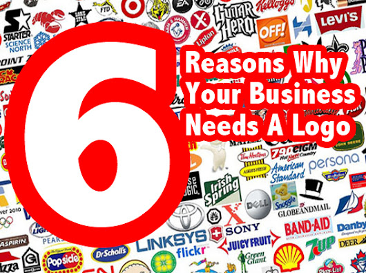 6 Reasons Why Your Business Needs A Great Logo