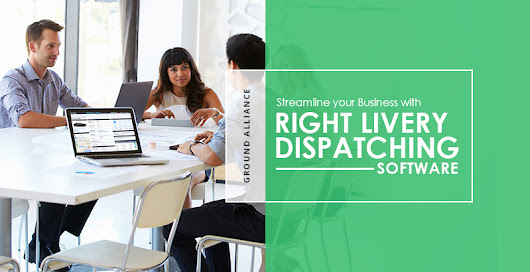 Streamline your Business with Right Livery Dispatching Software! - Ground Alliance
