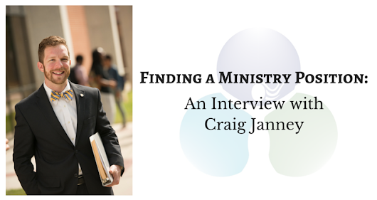 Finding a Ministry Position, Part 5: An Interview with Craig Janney | Baptist Women in Ministry (BWIM)..