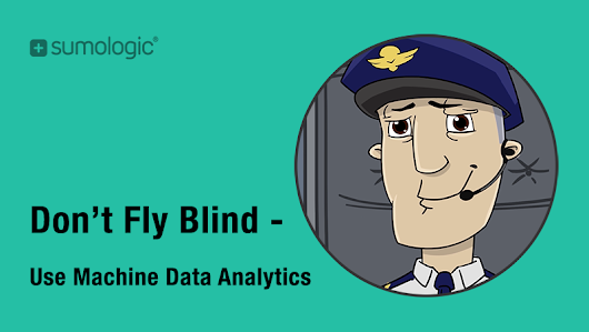 Don't Fly Blind – Use Machine Data Analytics to Provide the Best Customer Experience
