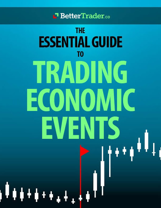 A System For Trading Economic Calendar Events - BetterTrader.co