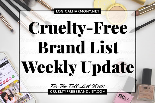Cruelty-Free Brand List Weekly Update - Logical Harmony