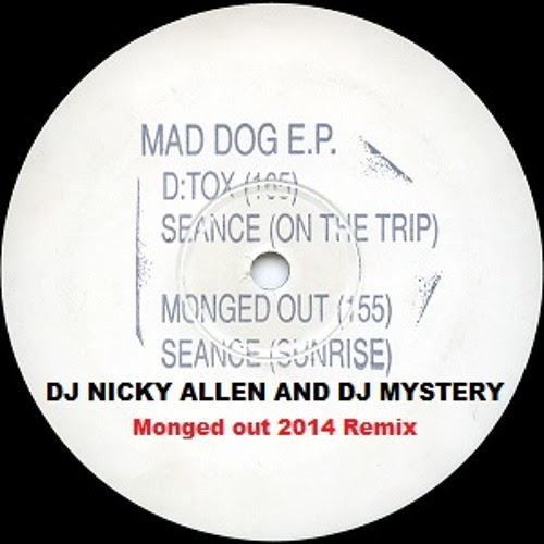 Mad Dog Ep Monged Out -Dj Nicky Allen And Dj Mystery 2014 Remix)