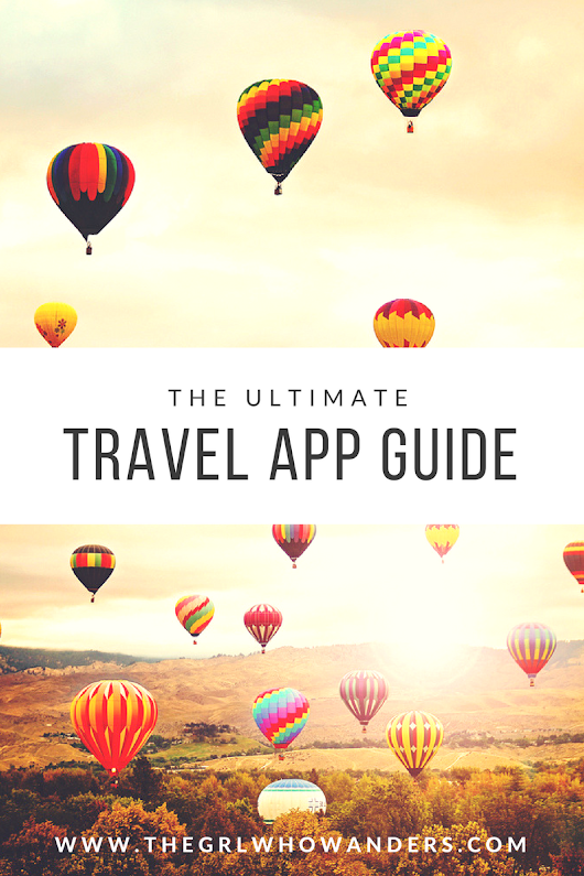 The Ultimate Travel App Guide For Your Next Adventure