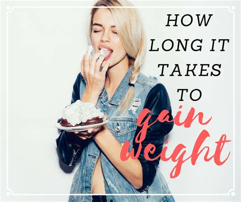 long    food  takes  gain weight