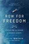 Row for Freedom: Crossing an Ocean in Search of Hope