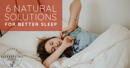 6 Natural Solutions For Better Sleep - Naturopathy For Modern Living