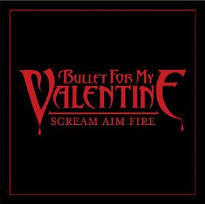 Bullet For My Valentine - Scream Aim Fire