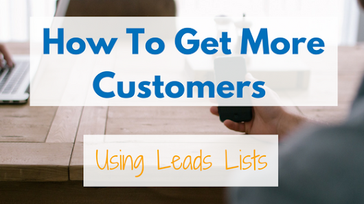 How To Get New Customers Using Leads Lists -