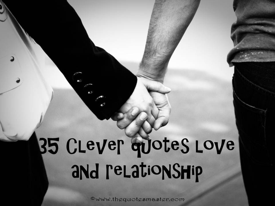 35 Clever Quotes Love And Relationship