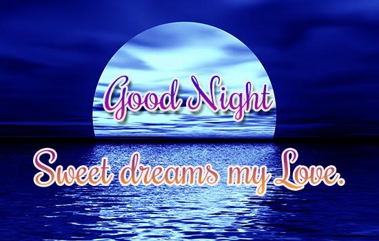 Sweet Dreams My Dear Love Free Good Night Ecards Greeting Cards