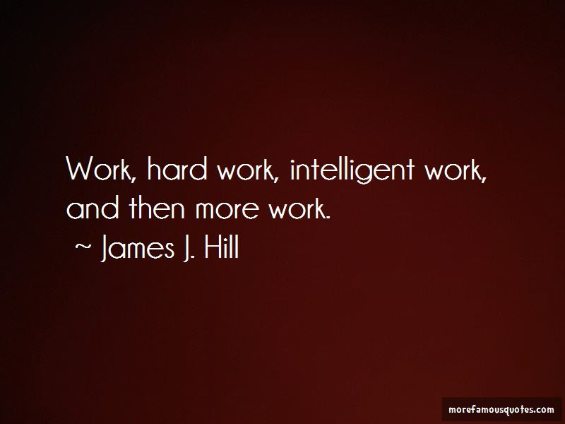 James J Hill Quotes Top 7 Famous Quotes By James J Hill