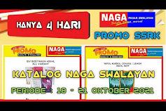 Katalog Promo NAGA SWALAYAN Terbaru 22 - 24 Oktober 2021
