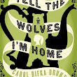 Review: Tell the Wolves I'm Home