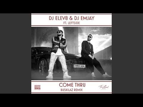 Come Thru (Buskilaz Remix)